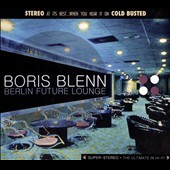 Boris Blenn: Berlin Future Lounge [Digipak]