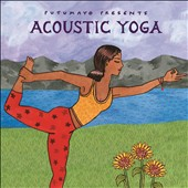 Various Artists: Putumayo Presents: Acoustic Yoga [Digipak]