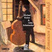 Romanzen f&#252;r Kontrabass / Michael Rieber, G&#246;tz Schumacher