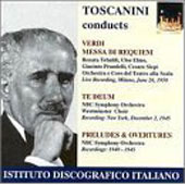 Verdi: Requiem, Te deum, Preludes & Overtures / Toscanini
