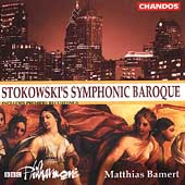 Stokowski's Symphonic Baroque / Matthias Bamert, BBC PO