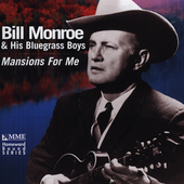 Bill Monroe & His Bluegrass Boys: Mansions for Me