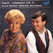 Faur&#233;: Chansons Vol II / Sarah Walker, Malcolm Martineau