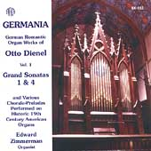 Germania - Organ Works of Otto Dienel Vol 1 / Zimmerman