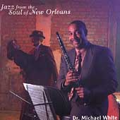 Dr. Michael White (Clarinet): Jazz From the Soul of New Orleans