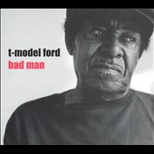 T-Model Ford: Bad Man