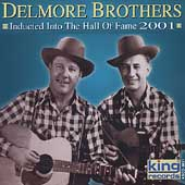 The Delmore Brothers: Inducted into the Hall of Fame 2001