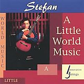 Stefan: A Little World Music *