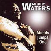 Muddy Waters: Muddy Jumps One