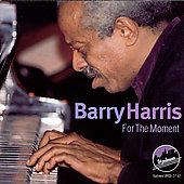 Barry Harris (Piano): For the Moment