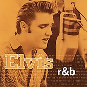 Elvis Presley: Elvis R&B