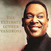 Luther Vandross: The Ultimate Luther Vandross [2006]