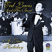 Ted Lewis (Clarinet/Saxophone): A Jazz Holiday *