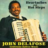 John Delafose: Heartaches & Hot Steps