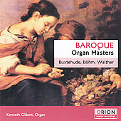 Baroque Organ Masters - Buxtehude, et al / Gilbert