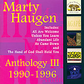Marty Haugen: Anthology III 1990-1996 *