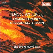 Nunes, Kelterborn: Works for Piano / Siang Wong
