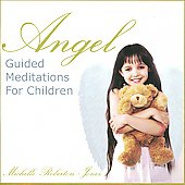 Michelle Roberton-Jones: Angel Guided Meditations for Children