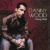 Danny Wood: Coming Home *