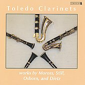 Works by Moross, Still, Osborn & Dietz / Toledo Clarinets