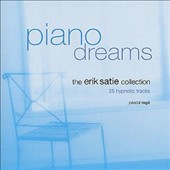 Piano Dreams : The Erik Satie Collection