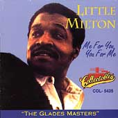 Little Milton: Me for You, You for Me: The Glades Masters