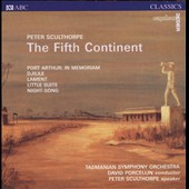 Peter Sculthorpe (1929-2014): The Fifth Continent/Port Arthur / Peter Sculthorpe, speaker; Tasmanian SO; Porcelijn