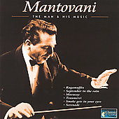 Mantovani: Mantovani: The Man & His Music