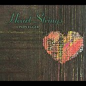 Cindy Egger: Heart Strings [Digipak]