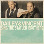Dailey & Vincent: Dailey & Vincent Sing the Statler Brothers