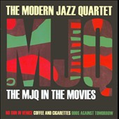 The Modern Jazz Quartet: The MJQ In the Movies