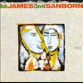 David Sanborn/Bob James: Double Vision