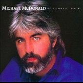 Michael McDonald (Vocals/Keys): No Lookin' Back