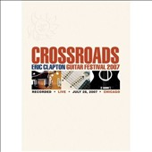 Eric Clapton: Crossroads Guitar Festival 2007 [DVD]