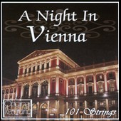 101 Strings (Orchestra): A Night in Vienna