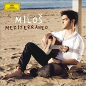 Mediterraneo / Milos Karadaglic, guitar