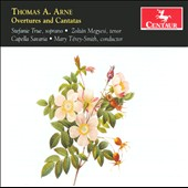 Thomas A. Arne: Overtures and Cantatas