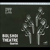 Legends of the XX Century: Borodin; Gliere / Bolshoi Theater Quartet