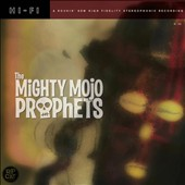 The Mighty Mojo Prophets: The  Mighty Mojo Prophets [Digipak]