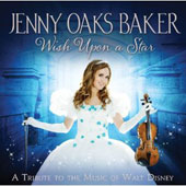 Jenny Oaks Baker: Wish Upon a Star: A Tribute to the Music of Walt Disney