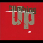 Chris Gall Trio/Enik: Climbing Up