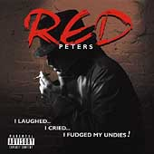 Red Peters (Comedy): I Laughed, I Cried, I Fudged My Undies [Bonus Tracks] [PA]