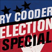 Ry Cooder: Election Special [Digipak]