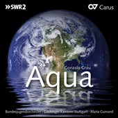 Gonzalo Grau: Aqua / Guinand - G&auml;chinger Kantorei