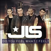 JLS (Jack the Lad Swing): Do You Feel What I Feel? [Single]
