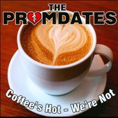 Promdates: Coffees Hot - We're Not