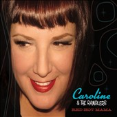 Caroline & the Ramblers: Red Hot Mama