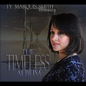 The Ty Marquis Smith Experience: The  Timeless Album