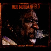Mud Morganfield: The Blues is In My Blood [Digipak]