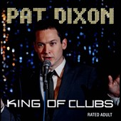 Pat Dixon (Standup): King of Clubs